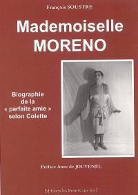 Mademoiselle Moreno : biographie de la parfaite amie selon Colette
