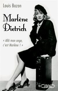 Marlène Dietrich : Allô mon ange, c'est Marlène !
