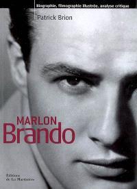 Marlon Brando : biographie, filmographie illustrée, analyse critique
