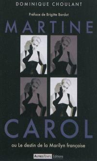 Martine Carol ou Le destin de la Marilyn française