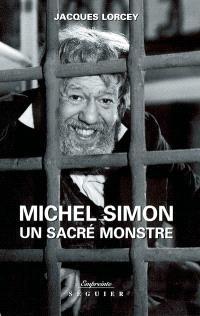 Michel Simon : un sacré monstre