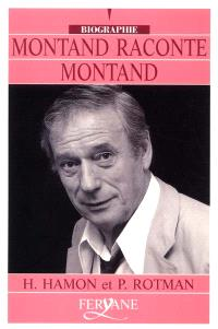 Montand raconte Montand