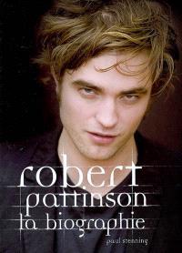 Robert Pattinson : la biographie