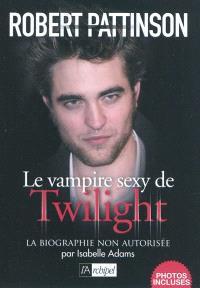 Robert Pattinson : la biographie non autorisée