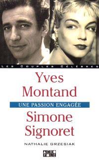 Simone Signoret, Yves Montand : Une passion engagée