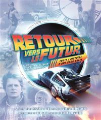 Retour vers le futur : toute l'histoire d'une saga culte