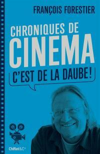 C'est de la daube ! : chroniques de cinéma