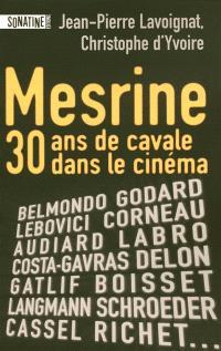 Mesrine 30 Ans De Cavale Dans Le Cinema Jean Pierre Lavoignat Librairie Mollat Bordeaux