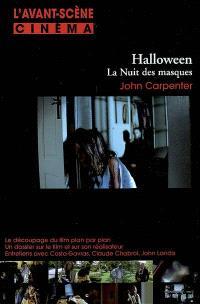 Avant-scène cinéma (L'). n° 574, Halloween, la nuit des masques, John Carpenter
