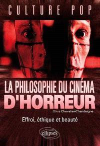La philosophie du cinéma d'horreur : effroi, éthique et beauté