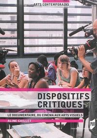 Dispositifs critiques : le documentaire, du cinéma aux arts visuels