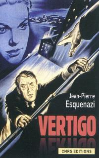 Vertigo : Hitchcock et l'invention à Hollywood