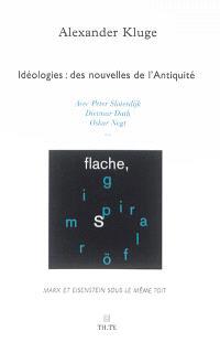 Idéologies : des nouvelles de l'Antiquité : Marx, Eisenstein, Le capital