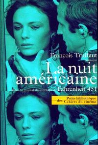 La nuit américaine : scénario du film; Suivi de Journal de tournage de Farenheit 451