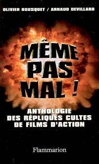 Même pas mal ! : petite anthologie des répliques cultes de films d'action