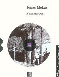 A Pétrarque : qui traversa les collines de Provence à pied