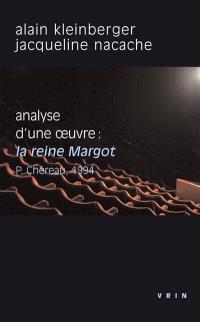 Analyse d'une oeuvre : La reine Margot, P. Chéreau, 1994