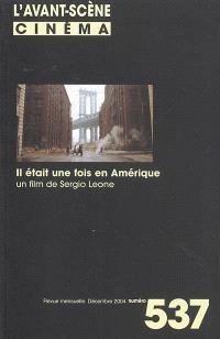 Avant-scène cinéma (L'). n° 537, Il était une fois en Amérique, de Sergio Leone