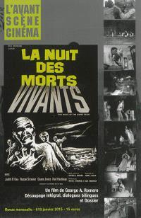 Avant-scène cinéma (L'). n° 619, La nuit des morts vivants : un film de George A. Romero : découpage intégral, dialogues bilingues et dossier