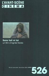 Avant-scène cinéma (L'). n° 526, Sans toit ni loi : un film d'Agnès Varda