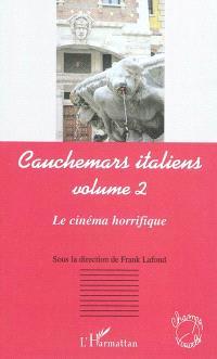 Cauchemars italiens. Volume 2, Le cinéma horrifique