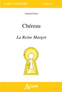 Chéreau, La reine Margot