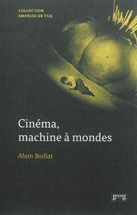 Cinéma, machine à mondes : essai sur les films à univers multiples