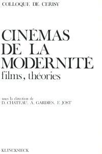 Cinémas de la modernité : films, théories : colloque de Cerisy, du 1 au 11 Juillet 1997
