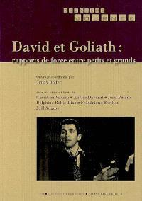 David et Goliath : rapports de force entre petits et grands