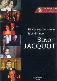 Détours et métissage : le cinéma de Benoît Jacquot