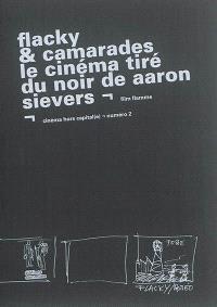 Flacky & camarades : le cinéma tiré du noir de Aaron Sievers