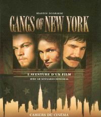 Gangs of New York : l'aventure d'un film : avec le scénario intégral
