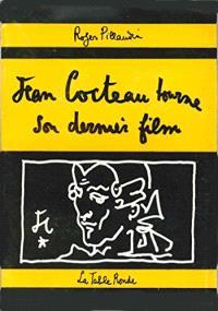 Jean Cocteau tourne son dernier film : journal du Testament d'Orphée