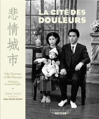 La cité des douleurs : scénario du film de Hou Hsiao-hsien