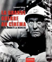 La Grande Guerre au cinéma : de la gloire à la mémoire