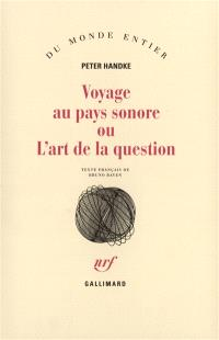 Voyage au pays sonore ou L'art de la question
