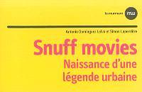 Snuff movies : naissance d'une légende urbaine