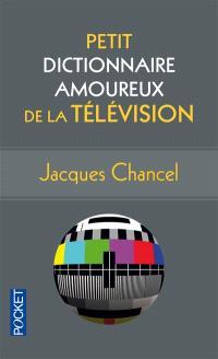 Petit dictionnaire amoureux de la télévision