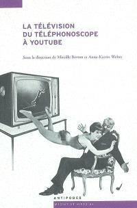 La télévision, du téléphonoscope à YouTube : pour une archéologie de l'audiovision