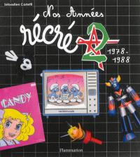 Nos années Récré A2 : 1978-1988