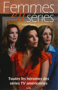 Femmes en séries : toutes les héroïnes des séries TV américaines