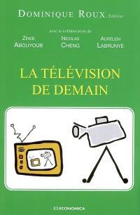 La télévision de demain : colloque organisé à l'université de Paris-Dauphine, 3 avril 2006