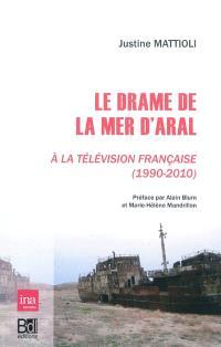 Le drame de la mer d'Aral à la télévision française, 1990-2010