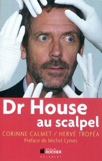 Dr House au scalpel
