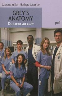 Grey's anatomy : du coeur au care