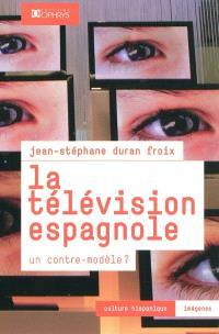 La télévision espagnole : un contre-modèle ?