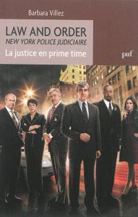 Law and order : la justice en prime time