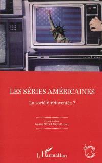 Les séries américaines : la société réinventée ?