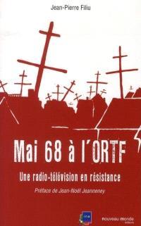 Mai 68 à l'ORTF : une radio-télévision en résistance
