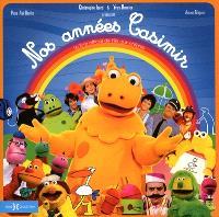 Nos années Casimir : le livre officiel de L'île aux enfants